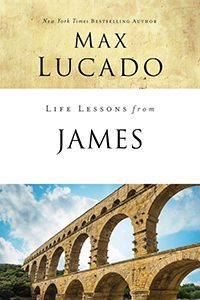 James - Life Lessons with Max Lucado